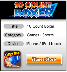 Title:10 Count Boxer Category:Game>Sports Devixe:iPhone / iPod touch iTunes Store